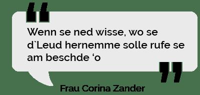 Zitat Frau Zander: Zitat Frau Zander: Wenn se ned wisse, wo se d'Leud hernemme solle rufe se am beschde 'o
